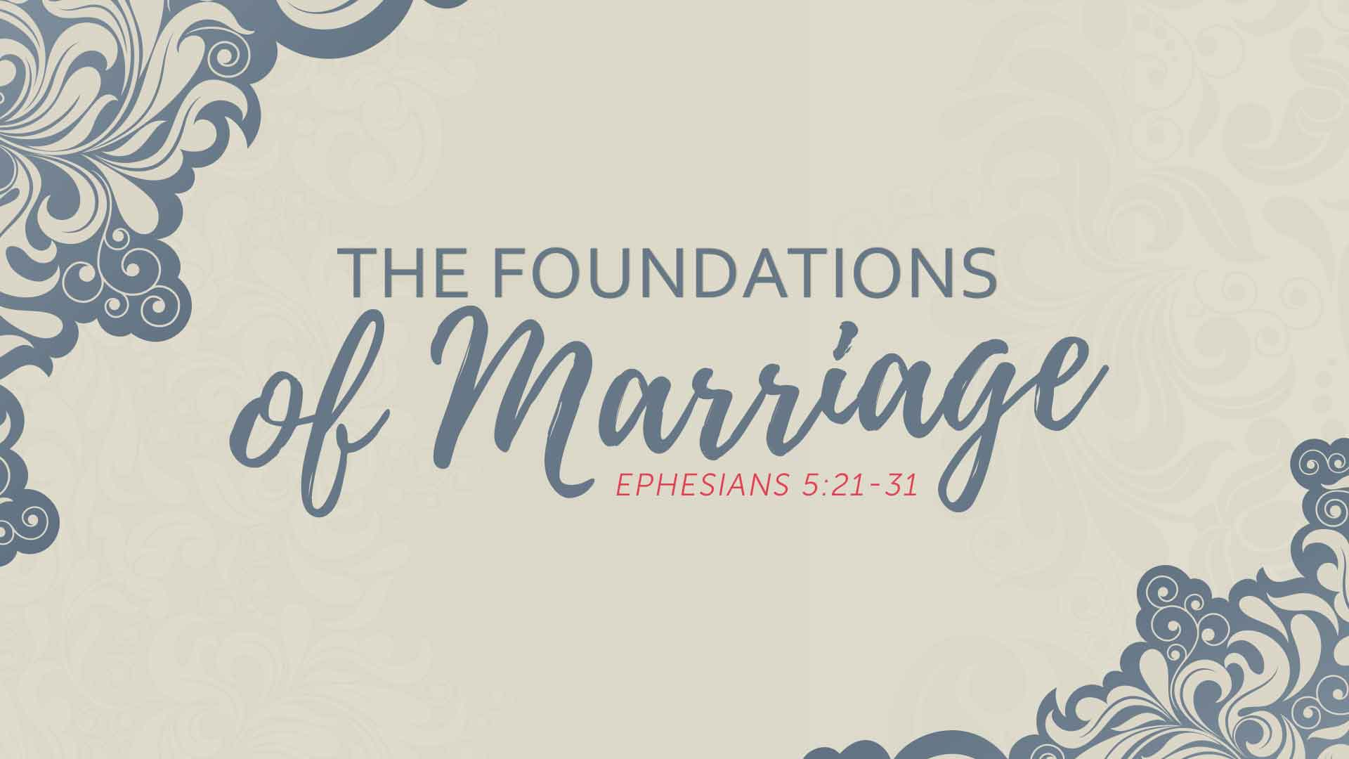 The Foundations of Marriage